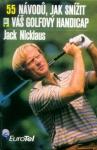 55 návodu, jak snížit váš golfový handicap