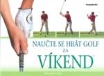 Naučte se hrát golf za víkend